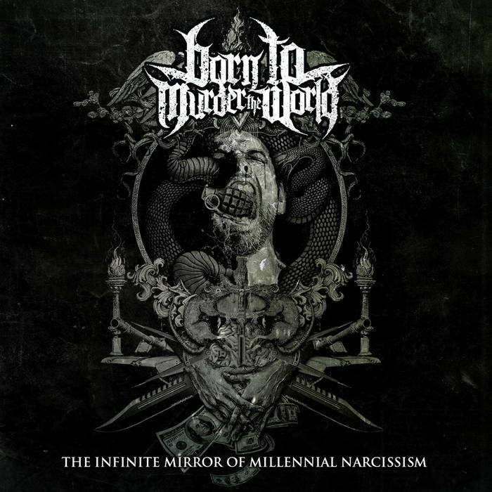 BORN TO MURDER THE WORLD - The Infinite Mirror Of Millennial Narcissism
