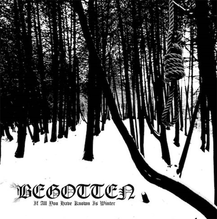 BEGOTTEN - If All You Have Known Is Winter