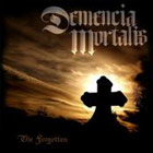 DEMENCIA MORTALIS - The Forgotten