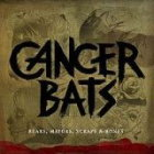 CANCER BATS - Bears, Mayors, Scraps & Bones