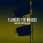 FLOWERS FOR WHORES - When Gods Fight For A Flag