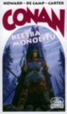 R. E. Howard, L. Sprague de Camp, Lin Carter - CONAN A KLETBA MONOLITU