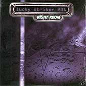 LUCKY STRIKER 201 - Night Room