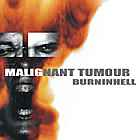 MALIGNANT TUMOUR - Burn In Hell