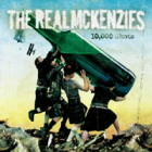 THE REAL MCKENZIES - 10,000 Shots